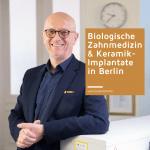 Biologische Zahnmedizin und Keramikimplantate in Berlin